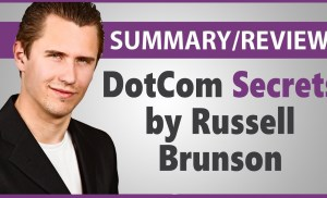 """DotCom Secrets"" by Russell Brunson – Summary/Review"