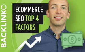 Ecommerce SEO – Get Traffic to Your Online Store [Top 4 Factors]