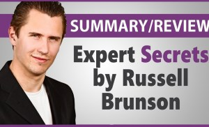 """Expert Secrets"" by Russell Brunson – Summary/Review"