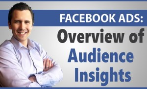 Facebook Ads: Overview of Audience Insights
