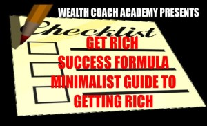 Get Rich Success Formula: The Minimalist Guide to Getting Rich