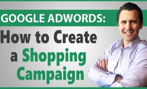 Google AdWords: How to Create a Merchant Center Shopping Campaign