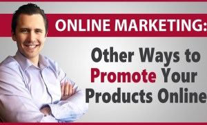 Other Ways (Than Google, Facebook, Bing Ads) to Promote Your Products Online