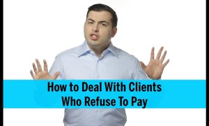 How to Deal With Clients Who Won't Pay – Collection Call Best Practices