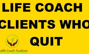 How to Deal with Life Coaching Clients Who Quit