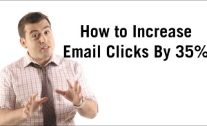 How to Increase Email Clicks By 35%