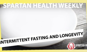 Intermittent Fasting and Longevity // SPARTAN HEALTH 017