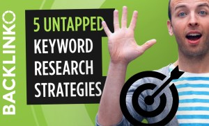 Keyword Research: 5 Untapped Strategies
