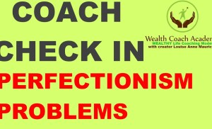 Life Coach Check-In: Perfectionism Problems