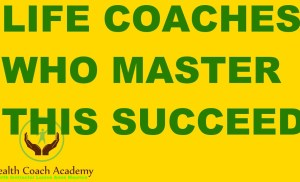 Life Coaches Who Master THIS Succeed by Wealth Coach Academy