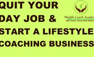 Quit Your Day Job & Start a Lifestyle Life Coaching Business