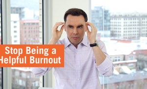 Stop Being a Helpful Burnout