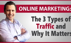 The 3 Types of Traffic and Why It Matters to You