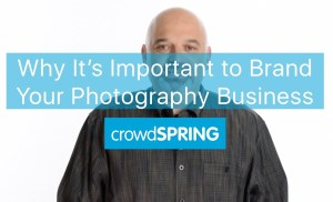 Why It's Important to Brand Your Photography Business