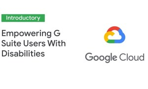 Empowering Entrepreneurs and Employees With Disabilities Using G Suite  (Cloud Next '19)