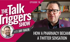 How a Pharmacy Became a Twitter Sensation – The Talk Triggers Show: Episode 18