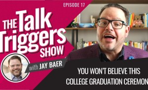 You Won't Believe This College Graduation Ceremony – The Talk Triggers Show: Episode 17