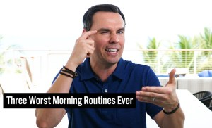Three Worst Morning Routines Ever