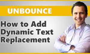Unbounce: How to Add Dynamic Text Replacement (DTR)
