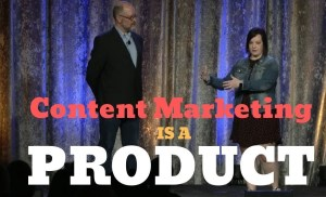 #ContentTECH 2019 – Think of Content Marketing Like a Product