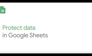 How To: Protect data in Google Sheets