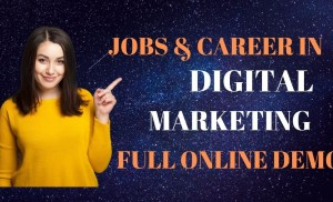 Career in Digital Marketing – Salaries | Courses | Scope | Growth | Future – In depth demo