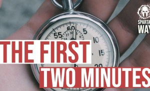 The First Two Minutes // Spartan WAY 047