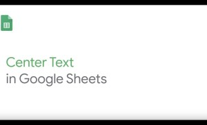 How To: Center Text in Google Sheets