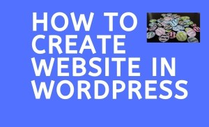 How to Create Website in wordpress – Step By Step Tutorial for Beginners