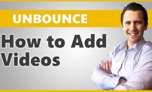 Unbounce: How to Add Videos