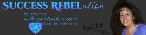Success Rebelution with Debi Lee, The Success Rebel Strategist. Empowering multi-passionate success from the inside out.