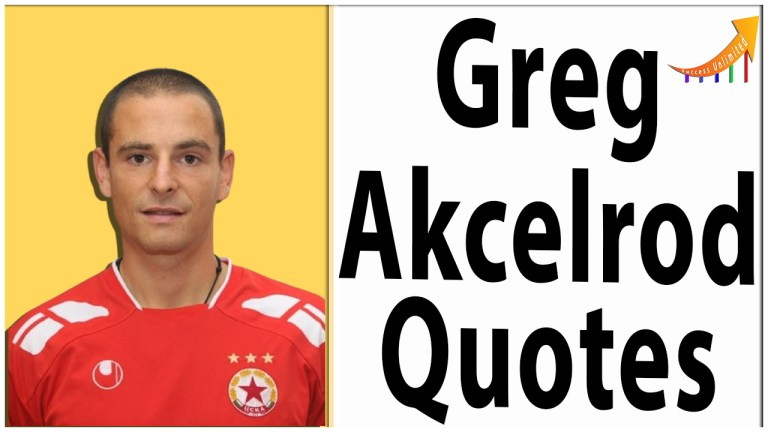 Greg Akcelrod quotes