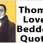 Thomas Lovell Beddoes Quotes