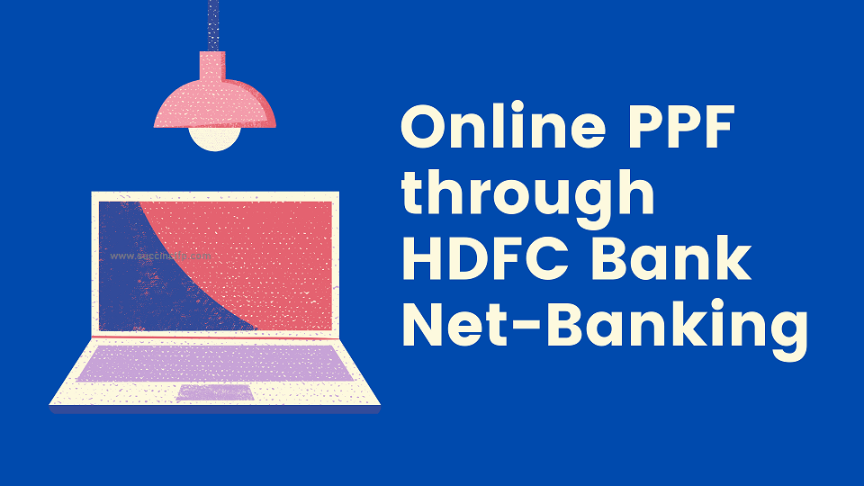 How To Open Online Ppf Account With Hdfc Bank Netbanking Succinct Fp
