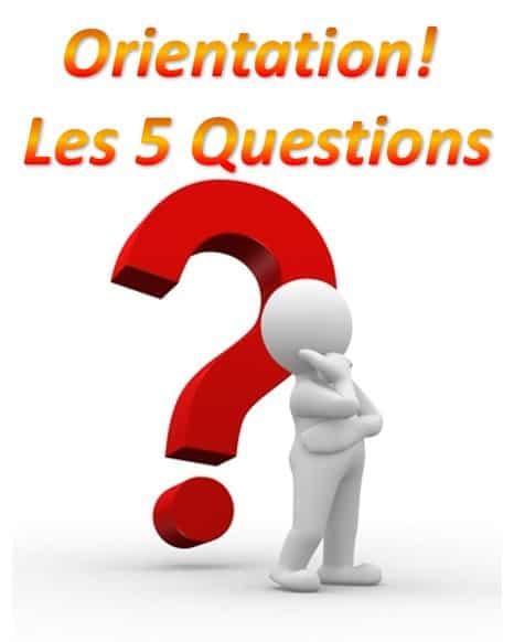 Orientation scolaire: Top 5 des questions à vous poser!