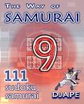 The Way of Samurai sudoku, volume 9, 111 puzzles
