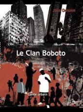"""JOSS DOSZEN, """"Le clan Boboto"""" - conte urbain"""