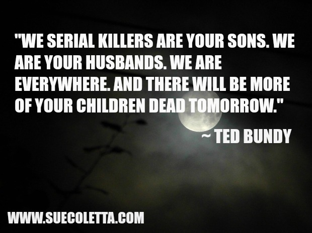 The Terrifying World Of Serial Killers Crime Writer Sue Coletta The story of ted bundy's death by electric chair is a shocking saga that took years to unfold. the terrifying world of serial killers