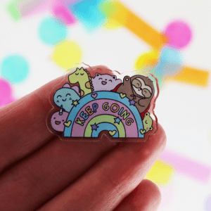 Keep Going acrylic pin