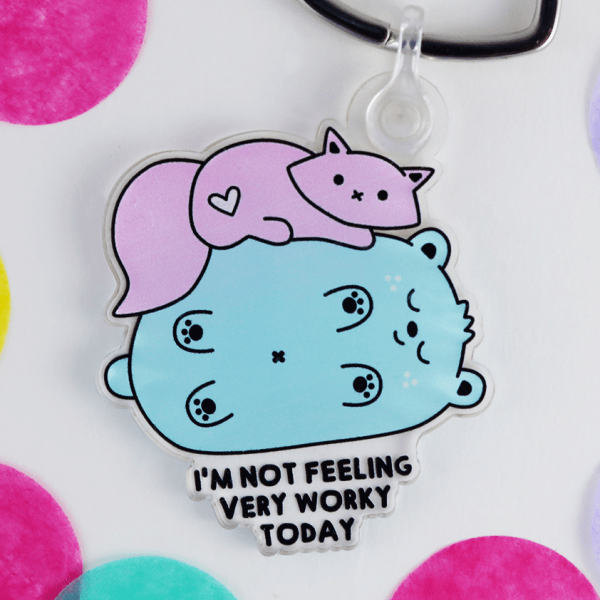 Not feeling very worky today keyring