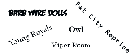 Barb Wire Dolls, Young Royals, Owl, Fat City Reprise