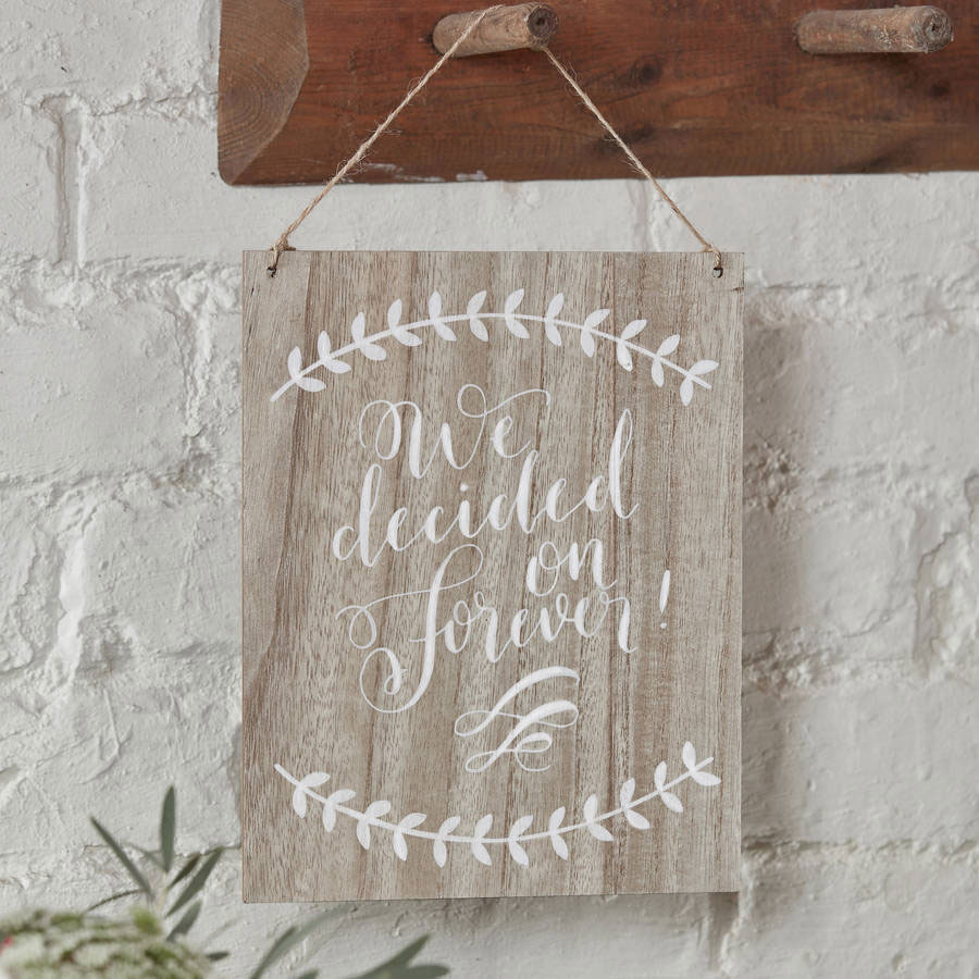 Rustic Wooden We Decided On Forever Sign with twine
