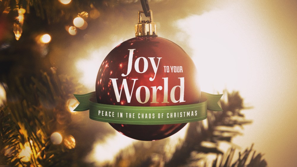 Joy to Your World: Week 3 Image
