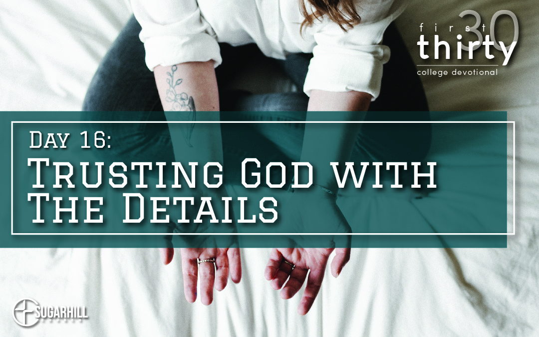 Day 16 – Trusting God with the Details