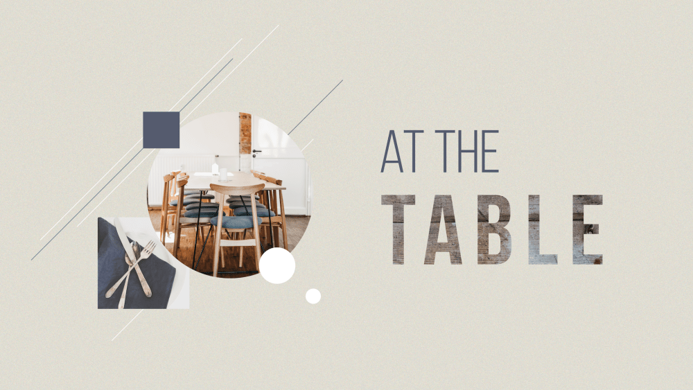 At the Table: Week 2 Image