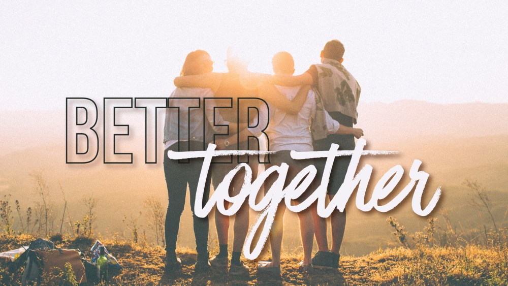 Better Together: Week 2 Image