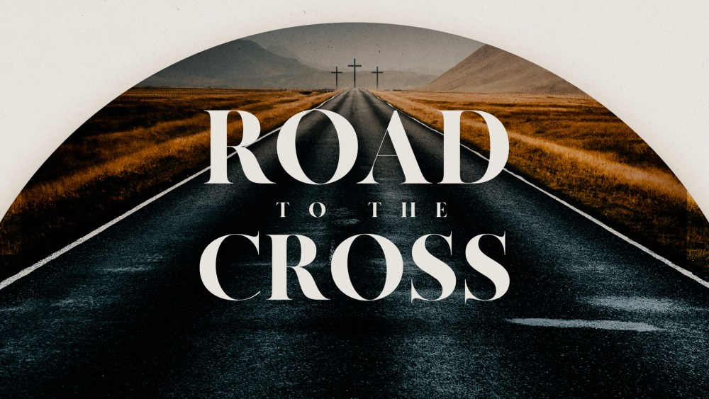 Road to the Cross: Week 4 Image