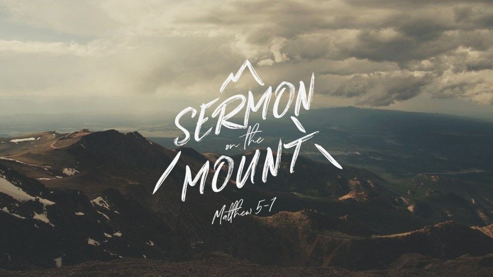 Sermon on the Mount: Week 4