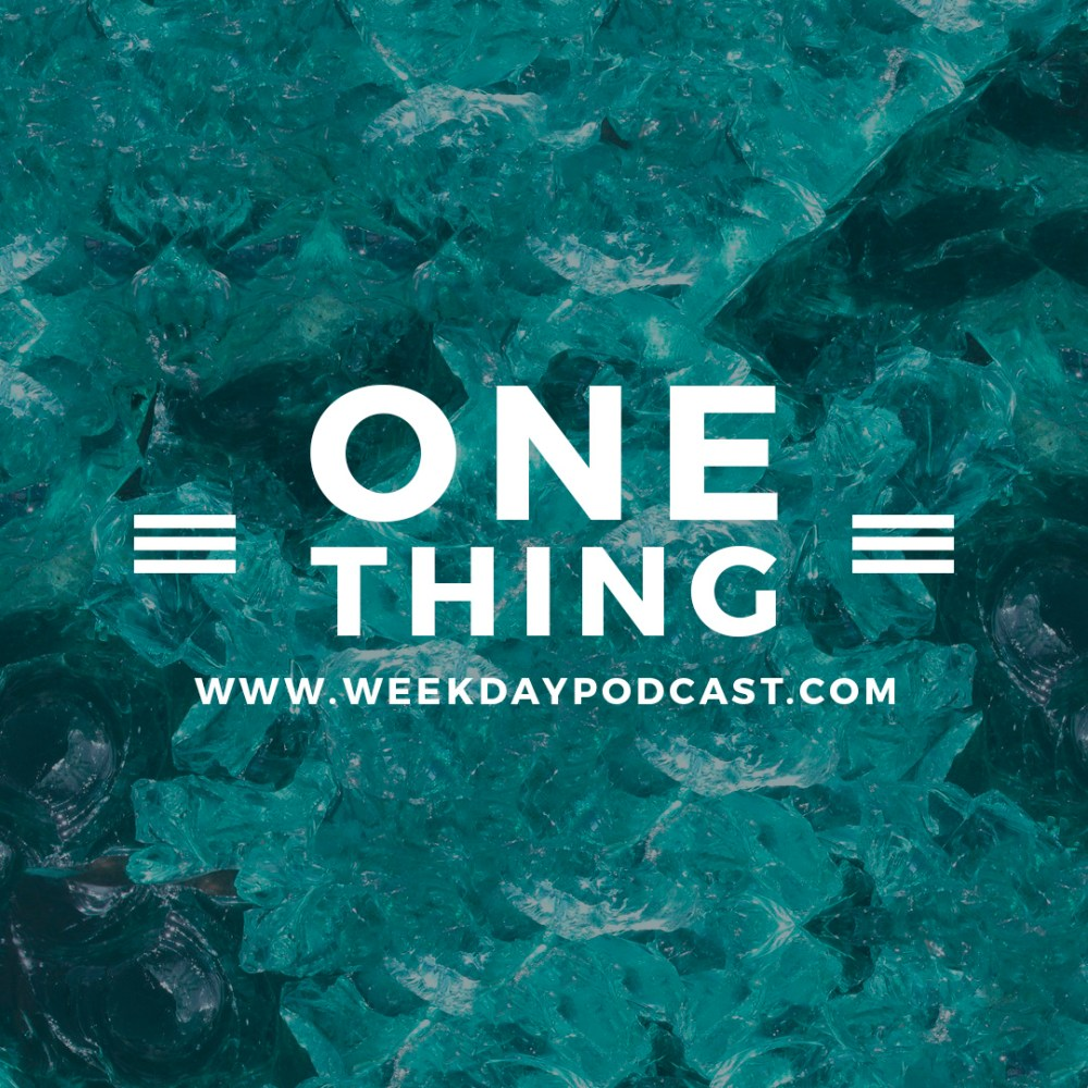 One Thing - - August 21st, 2017