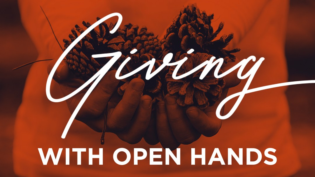 Giving With Open Hands Image